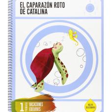 Cuaderno de Vacaciones: El caparazón roto de Catalina. 1.º Primaria