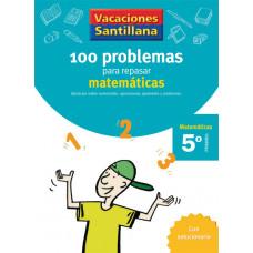 100 PROBLEMAS REPASAR MATEMATICAS 5ºEP 06 VACACIONES